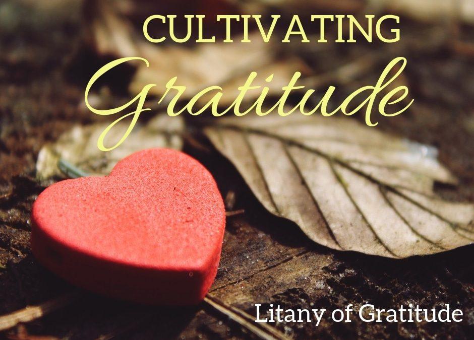 Cultivating Gratitude: Litany of Gratitude