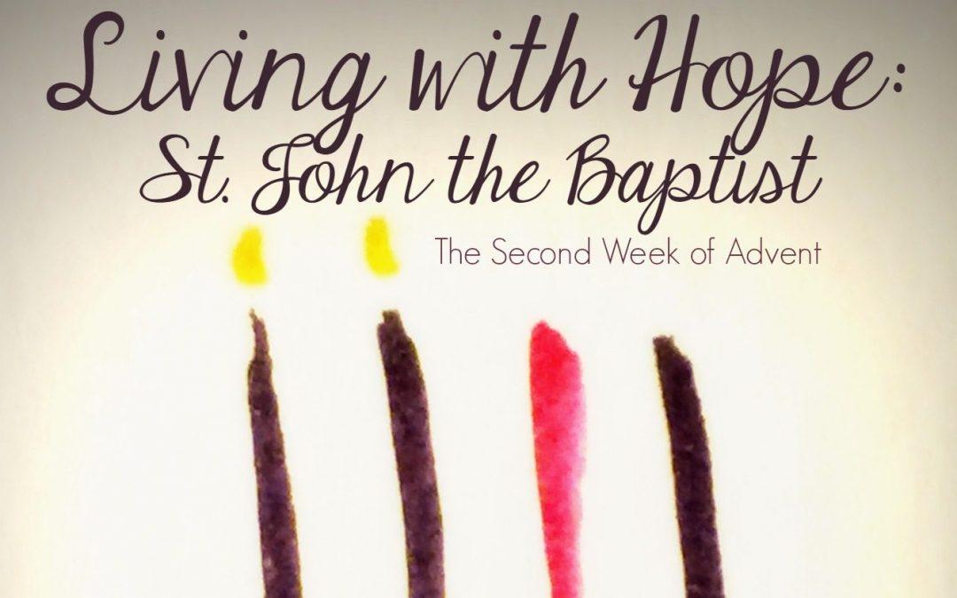 Living In Hope: St. John the Baptist